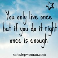 Live Once | One Step Woman