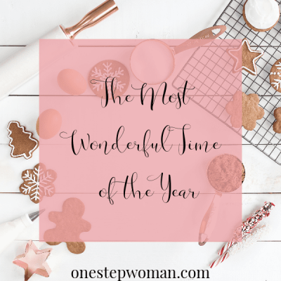 The most wonderful time of the year | One Step Woman