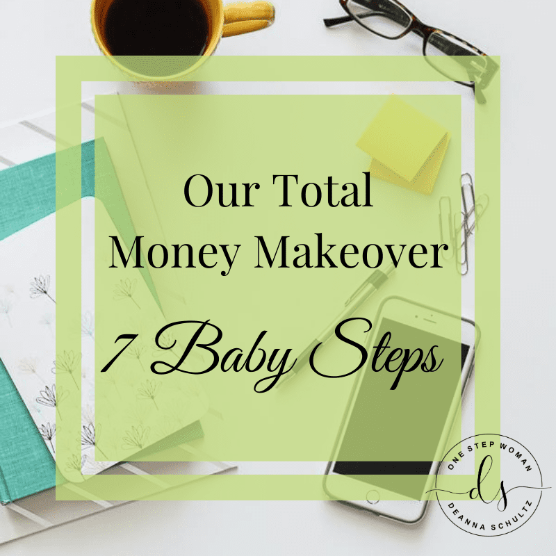 Our Total Money Makeover 7 Baby Steps | One Step Woman